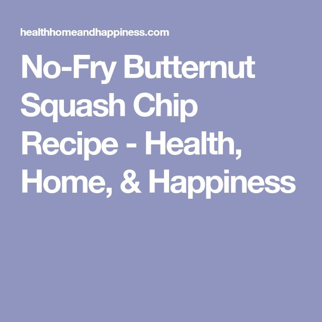 No-Fry Butternut Squash Chip Recipe - Health, Home, & Happiness