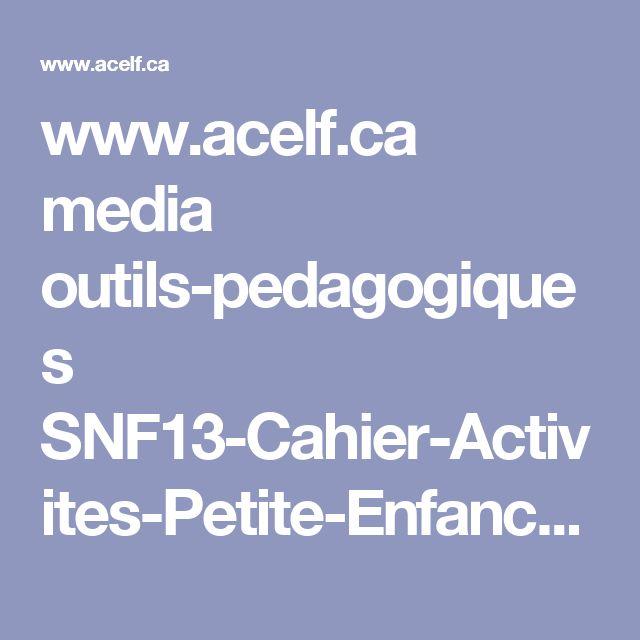 www.acelf.ca media outils-pedagogiques SNF13-Cahier-Activites-Petite-Enfance.pdf