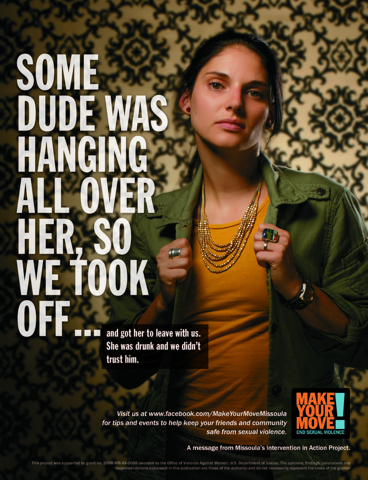 A fantastic image that was posted all over a city in Montana to engage bystanders in fighting sexual violence. This campaign shouldn't just stay in Montana. It should go global!