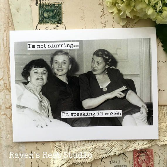 Card 406b Funny Birthday Card Someday We Ll Be Two Sweet Little Old Ladies You Go First Funny Greeting Card Card For Her Friend In 2020 Birthday Humor Funny Birthday Meme Funny