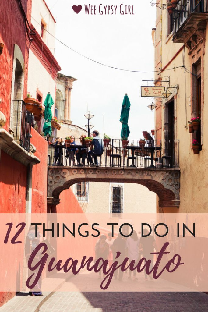 12 Fun and Unique Things to Do in Guanajuato