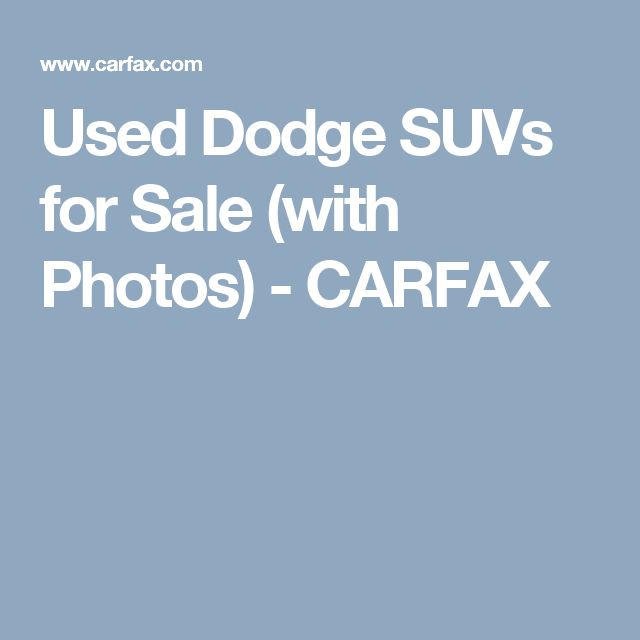 Used Dodge SUVs for Sale (with Photos) - CARFAX