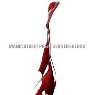 All The Time I Was Listening To My Own Wall of Sound: Manic Street Preachers - Lifeblood