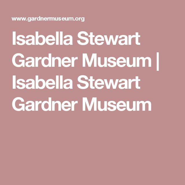 Isabella Stewart Gardner Museum | Isabella Stewart Gardner Museum