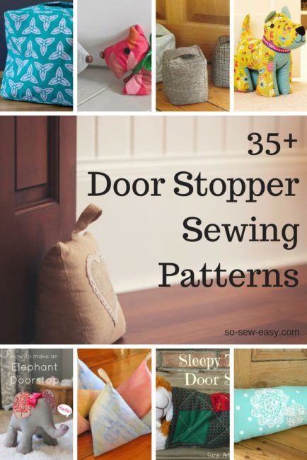 35 Door Stopper Sewing Patterns So Sew Easy Sew Pinterest