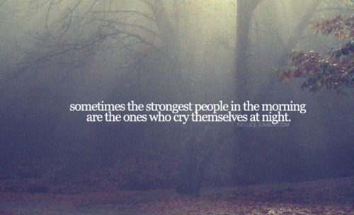 .: Dark Night, Strongest People, True Facts, Strength, Happy People, So True, Inspiration Quotes, Mornings Lights, Break Up