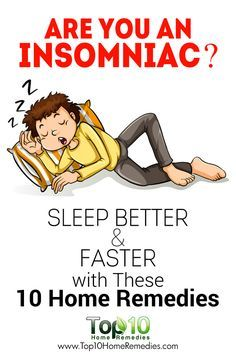 Are You An Insomniac? Sleep Better and Faster with These 10 Home Remedies. #insomnia