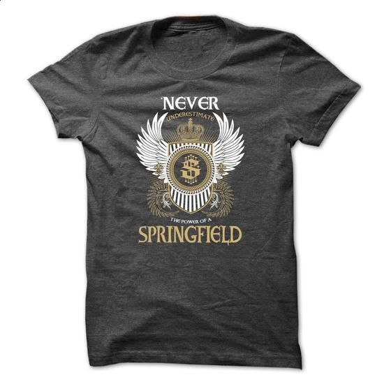 SPRINGFIELD Never Underestimate - #hipster sweatshirt #cool sweater. PURCHASE NOW => https://www.sunfrog.com/Names/SPRINGFIELD-Never-Underestimate-sewzvkvvin.html?68278
