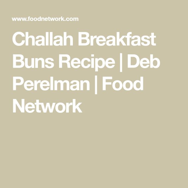 Challah Breakfast Buns Recipe   Deb Perelman   Food Network