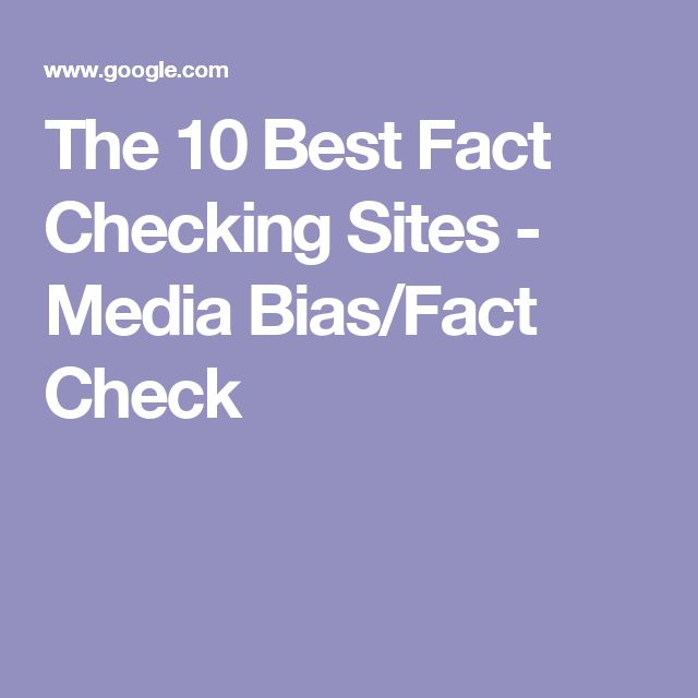 The 10 Best Fact Checking Sites - Media Bias/Fact Check