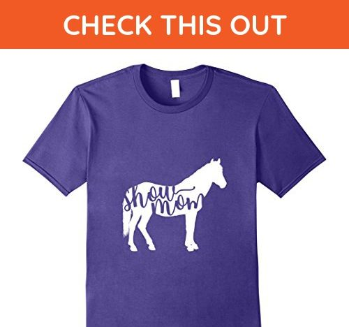 Mens Horse Show Mom Shirt - Show Mom Horse T-shirt Medium Purple - Relatives and family shirts (*Amazon Partner-Link)
