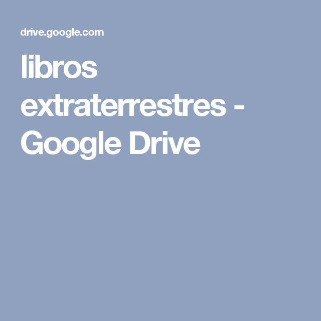 libros extraterrestres - Google Drive