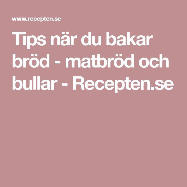 Tips när du bakar bröd - matbröd och bullar - Recepten.se
