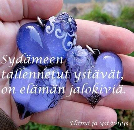 'Friends saved in the heart are like valuable gems of life'. In Finnish