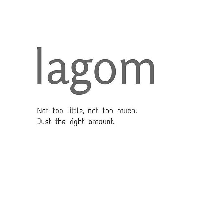 If Hygge was the buzzword of 2016, then Lagom is its 2017 equivalent. Roughly translated as 'just the right amount', this Swedish concept encompasses all things simple, moderate, sustainable and harmonious.