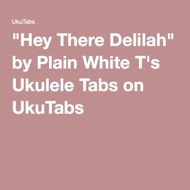 """""""Hey There Delilah"""" by Plain White T's Ukulele Tabs on UkuTabs"""