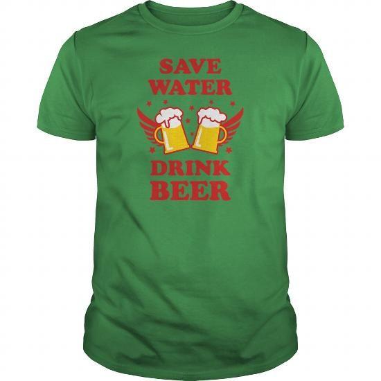 47 Save Water Drink Beer funny humor