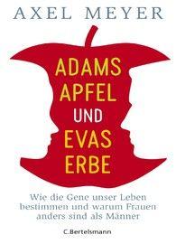 "Axel Meyer: ""Adams Apfel und Evas Erbe"" - F.A.Z. Lesesaal"