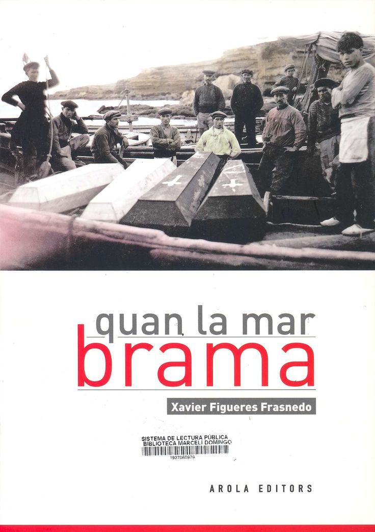Figueres i Frasnedo, Xavier. .Quan la mar brama. Tarragona : Arola, 2017