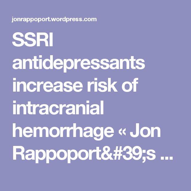 SSRI antidepressants increase risk of intracranial hemorrhage « Jon Rappoport's Blog