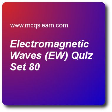 Electromagnetic Waves (EW) Quizzes: A level physics Quiz 80 Questions and Answers - Practice physics quizzes based questions and answers to study electromagnetic waves (ew) quiz with answers. Practice MCQs to test learning on electromagnetic waves (ew), fundamental particles, gravitational field representation, radio waves, shm graphics representation quizzes. Online electromagnetic waves (ew) worksheets has multiple choice Quiz question as electric and magnetic fields vary at angle of…