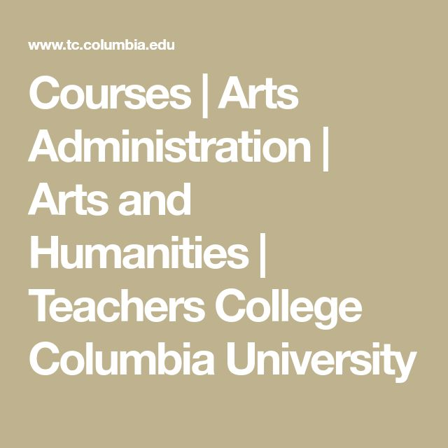 Courses   Arts Administration   Arts and Humanities   Teachers College Columbia University