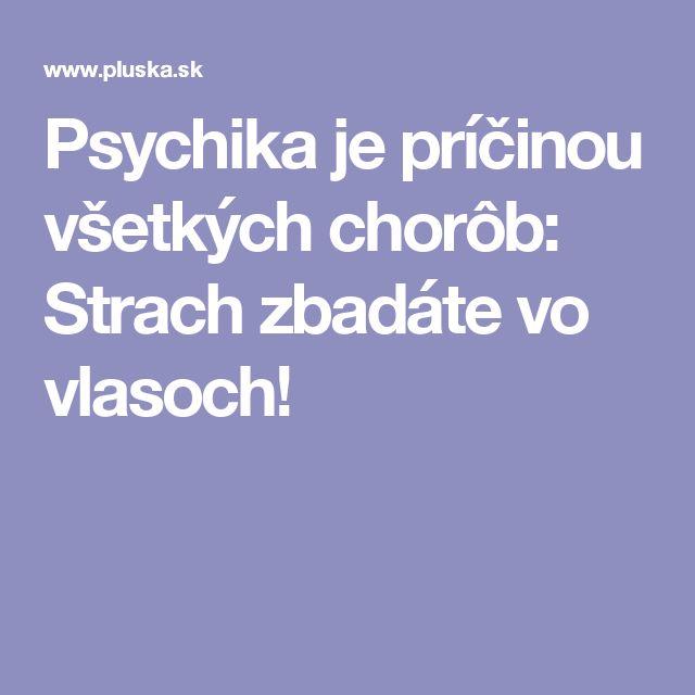 Psychika je príčinou všetkých chorôb: Strach zbadáte vo vlasoch!