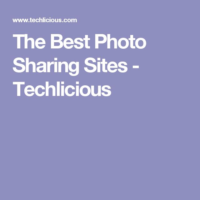 The Best Photo Sharing Sites - Techlicious