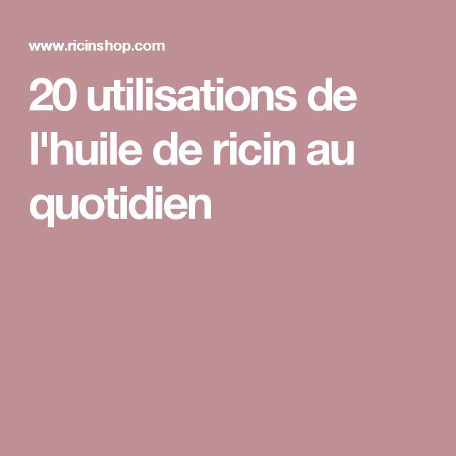 20 utilisations de l'huile de ricin au quotidien