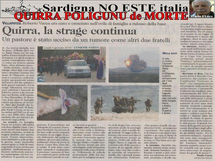 Mario FLore 04/01/2016 QUIRRA POLIGONO SPERIMENTALE di uno stato GUERRAFONDAIO invasore. SU POPULU SARDU SONO LE INCONSAPEVOLI ISTINTIVE CONNATURATE CAVIE. QUIRRA: IL SILENZIO è LA MIGLIORE ARMA di chi NEGA gli ORRORI Il POPOLO SARDO non può più TACERE ma CONDANNARE s'italia e gli ASCARI e VASSALLI Sardi servi fedeli politicanti complici e sottomessi a questo CRIMINALE STERMINIO. Sardigna NO ESTE italia.