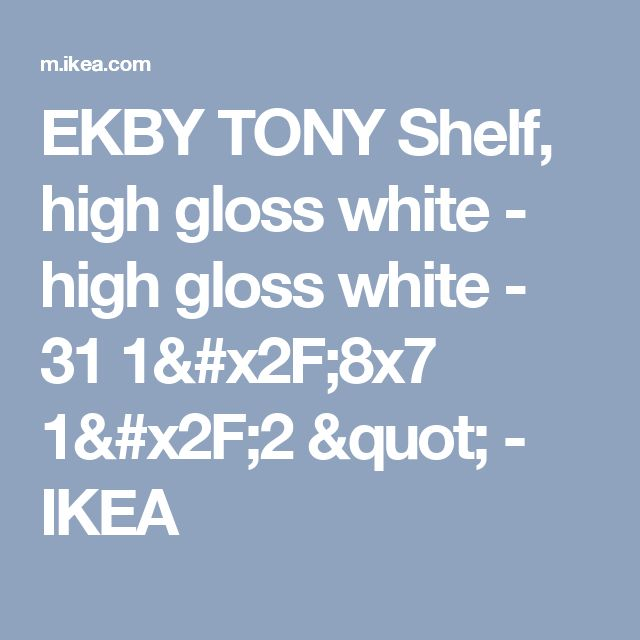 "EKBY TONY Shelf, high gloss white - high gloss white - 31 1/8x7 1/2 "" - IKEA"