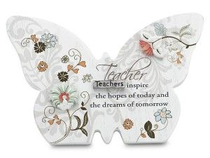 """Teachers Valentine Gift Ideas Mark My Words Self Standing Butterfly Plaque with Teacher Saying, 4-3/4 by 3-1/4-Inch Saying, """"teachers inspire the hopes of today and the dreams of tomorrow""""  http://awsomegadgetsandtoysforgirlsandboys.com/teachers-valentine-gift-ideas/ Teachers Valentine Gift Ideas"""
