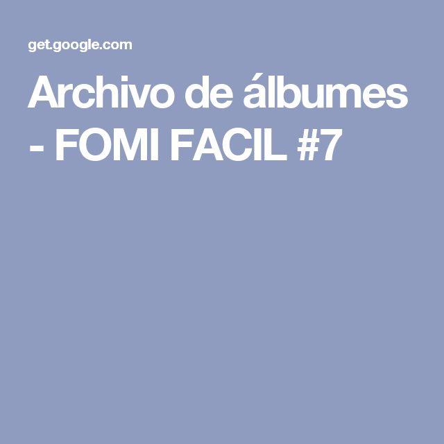 Archivo de álbumes - FOMI FACIL #7