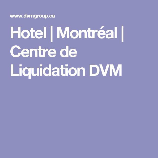Hotel | Montréal | Centre de Liquidation DVM