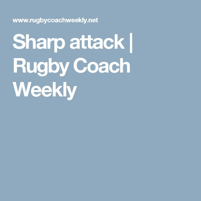 Sharp attack   Rugby Coach Weekly