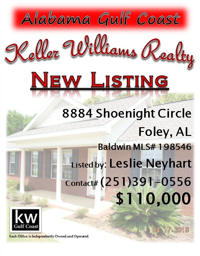 8884 Shoenight Circle, Foley, AL...MLS# 198546...$110,000...3 Bedroom, 2 Bath...MAY BE SUBJECT TO ALABAMA RIGHT OF REDEMPTION LAW. BRICK HOME ON CUL DE SAC; YARD SEEMS BIGGER BECAUSE OF THE NEARB COMMON AREA; GREAT CONDITION; VAULTED CEILINGS; SPLIT BEDROOM FLOOR PLAN; FRENCH DOORS LEAD OUT TO PATIO ON FENCED BACK YARD. TWO CAR ATTACHED GARAGE; CONVENIENT TO SHOPPING AND BEACHES. Please contact Leslie Anderson Neyhart at 251-391-0556.