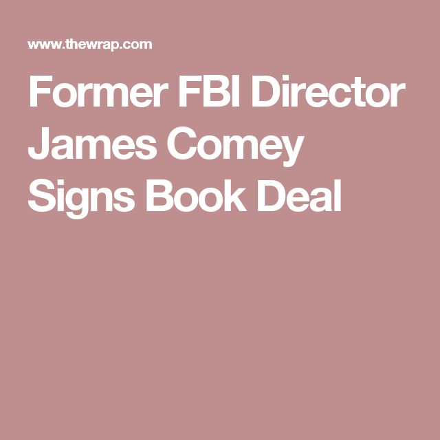 Former FBI Director James Comey Signs Book Deal