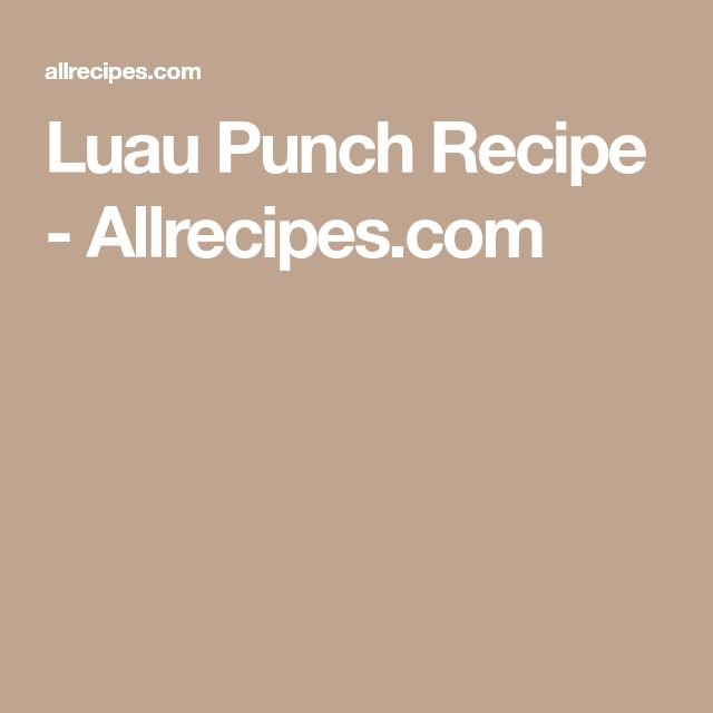Luau Punch Recipe - Allrecipes.com