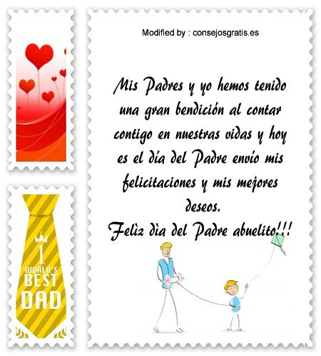 mensajes de texto para el dia del Padre,palabras para el dia del Padre: http://www.consejosgratis.es/excelentes-ejemplos-de-carta-para-mi-abuelo-por-el-dia-del-padre/