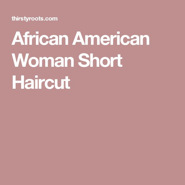 African American Woman Short Haircut