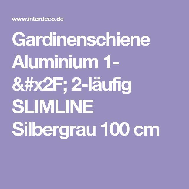 Gardinenschiene Aluminium 1- / 2-läufig SLIMLINE Silbergrau 100 cm
