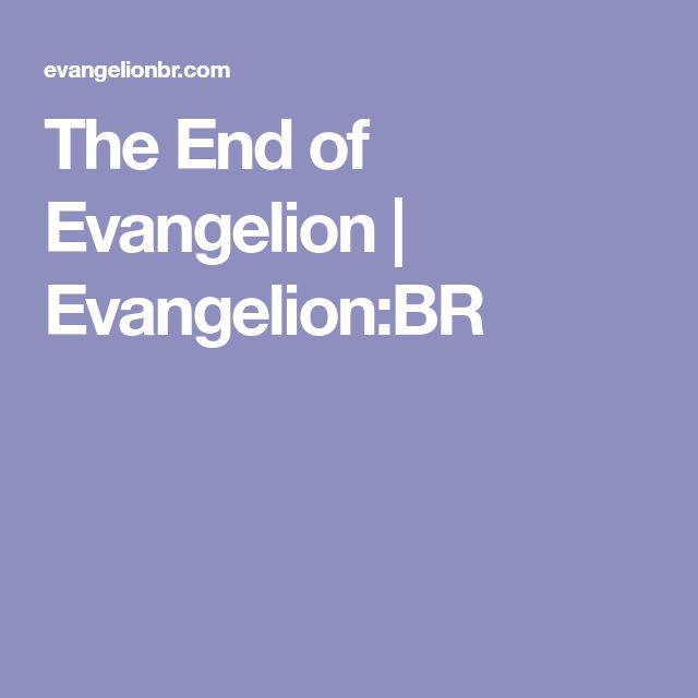 The End of Evangelion | Evangelion:BR