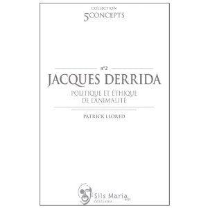 Jacques Derrida, Politique et éthique de l'animalité , de Patrick Llored - France Culture