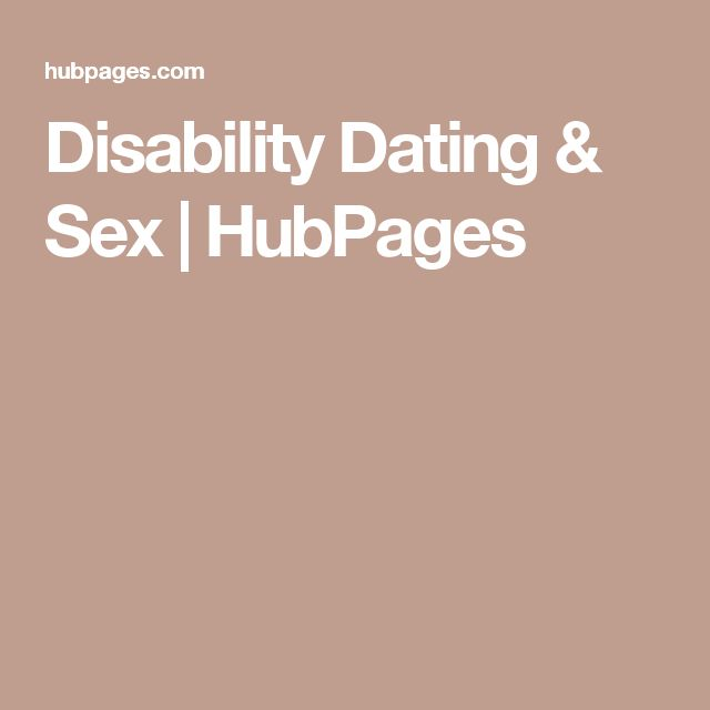 Disability Dating & Sex | HubPages