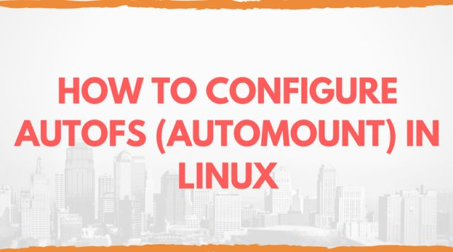 Autofs is a nice feature in linux used to mount the filesystems automatically on user's demand. There are two ways available in linux by which we can mount.