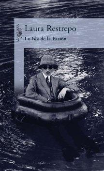Laura Restrepo - La isla de la pasion