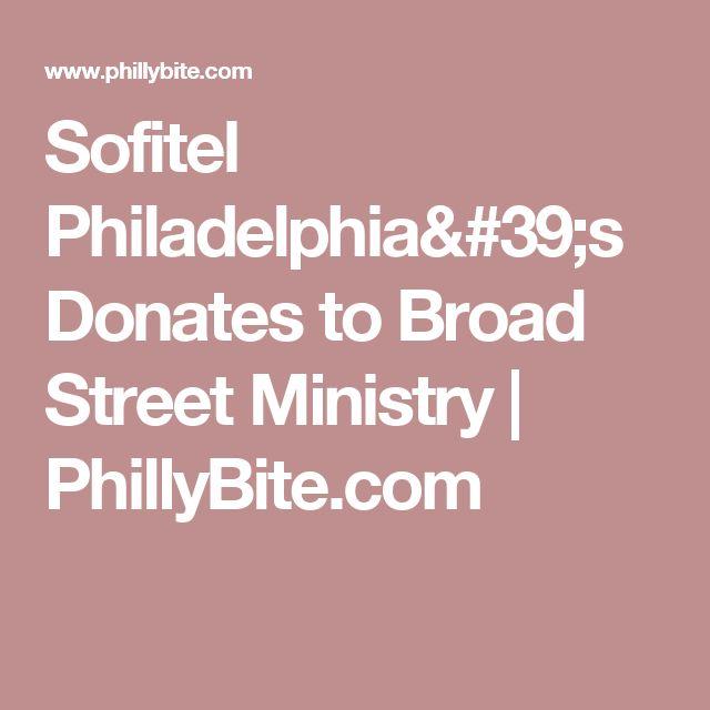 Sofitel Philadelphia's Donates to Broad Street Ministry | PhillyBite.com