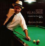 Heitor Villa-Lobos: The Complete Solo Piano Works, Vol. 3 [CD]