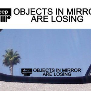 Objects in Mirror are Losing Jeep Mirror Decals