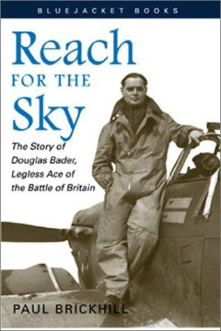 Reach for the Sky: The Story of Douglas Bader, Legless Ace of the Battle of Britain (Bluejacket Books) by Paul Brickhill,http://www.amazon.com/dp/1557502226/ref=cm_sw_r_pi_dp_b2POsb0FP5SDH476